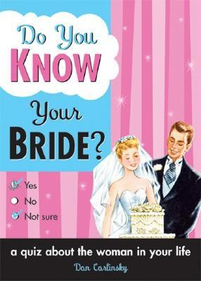 Do You Know Your Bride?  -     By: Dan Carlinsky