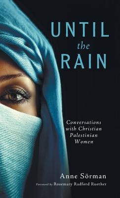 Until the Rain  -     By: Anne Sorman, Rosemary Radford Ruether