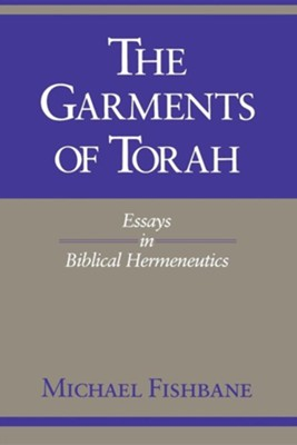The Garments of Torah: Essays in Biblical Hermeneutics  -     By: Michael Fishbane