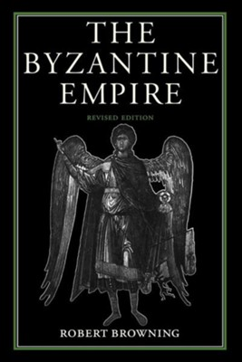 The Byzantine EmpireRevised Edition  -     By: Robert Browning