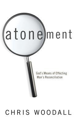 Atonement  -     By: Chris Woodall