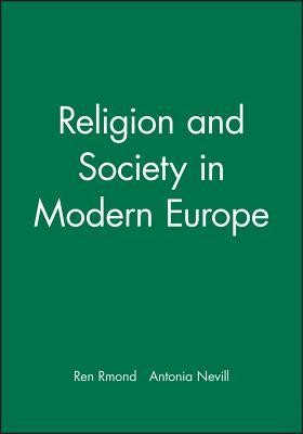 Religion and Society in Modern Europe  -     Translated By: Antonia Nevill     By: Rene Remond
