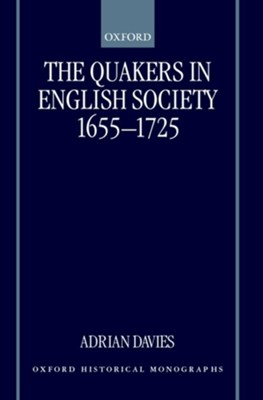 The Quakers in English Society, 1655-1725  -     By: T.A. Davies, Adrian Davies