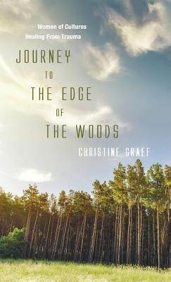 Journey to the Edge of the Woods  -     By: Christine Graef, Willie Jock