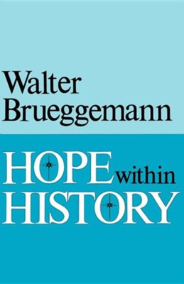 Hope within History  -     By: Walter Brueggemann