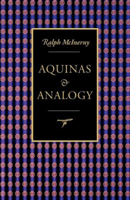 Aquinas and AnalogyRevised Edition  -     By: Ralph McInerny