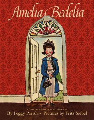 Amelia Bedelia Anniversary Edition Picture Book, Hardcover  -     By: Peggy Parish     Illustrated By: Fritz Siebel
