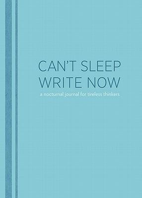 Can't Sleep, Write Now: A Nocturnal Journal for Tireless Thinkers  -     By: Lucien Edwards