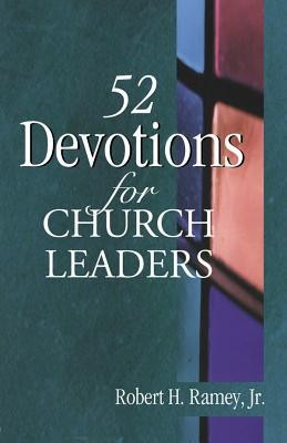 52 Devotions for Church Leaders  -     By: Robert H. Ramey