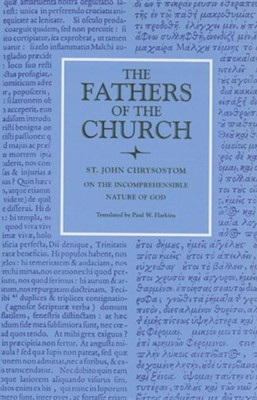 St. John Chrysostom on the Incomprehensible Nature of God  -     Translated By: Paul W. Harkins     By: St. John Chrysostom