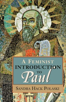A Feminist Introduction to Paul  -     By: Sandra Hack Polaski