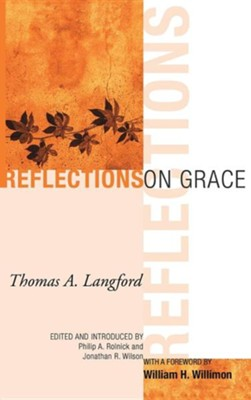 Reflections on Grace  -     Edited By: Philip A. Rolnick, Jonathan R. Wilson     By: Thomas A. Langford