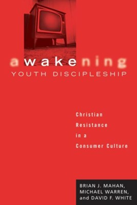 Awakening Youth Discipleship  -     By: Brian J. Mahan, Michael Warren, David F. White
