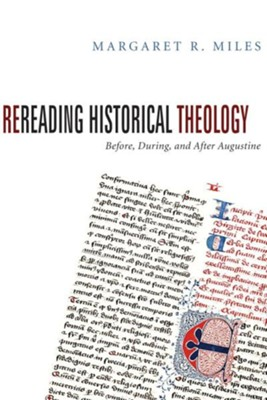 Rereading Historical Theology  -     By: Margaret R. Miles