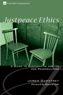 Justpeace Ethics  -     By: Jarem Sawatsky, Howard Zehr