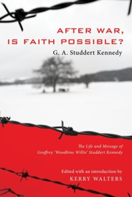 After War, Is Faith Possible?  -     Edited By: Kerry Walters     By: G.A. Studdert Kennedy