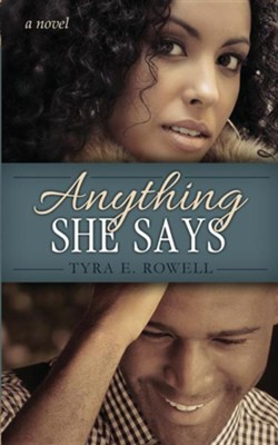 Anything She Says  -     By: Tyra E. Rowell