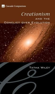Creationism and the Conflict Over Evolution  -     By: Tatha Wiley