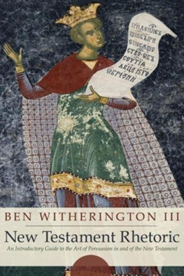 New Testament Rhetoric  -     By: Ben Witherington III