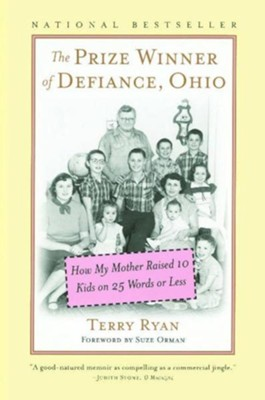 The Prize Winner of Defiance, Ohio: How My Mother Raised 10 Kids on 25 Words or Less  -     By: Terry Ryan, Suze Orman, Betsy Ryan