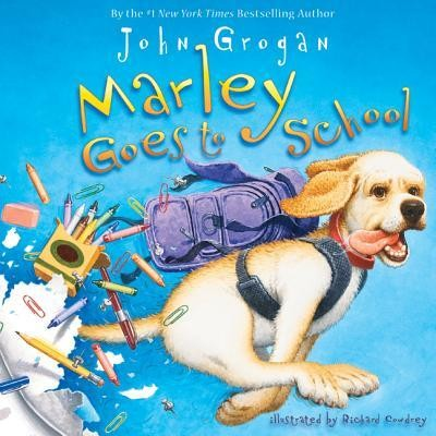 Marley Goes to School  -     By: John Grogan     Illustrated By: Richard Cowdrey