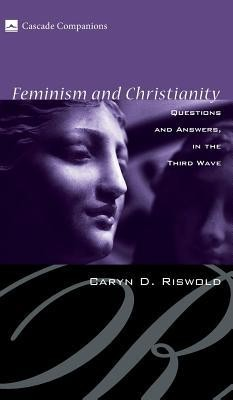 Feminism and Christianity  -     By: Caryn D. Riswold