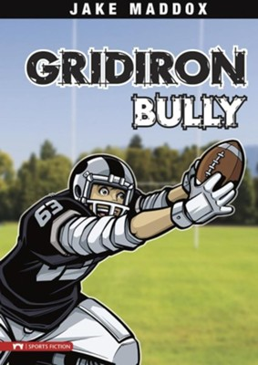 Gridiron Bully  -     By: Jake Maddox