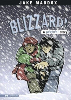 Blizzard!: A Survive! Story  -     By: Jake Maddox     Illustrated By: Sean Tiffany