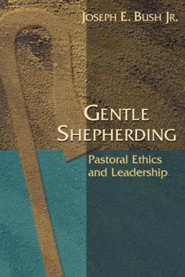 Gentle Shepherding  -     By: Joseph E. Bush Jr.