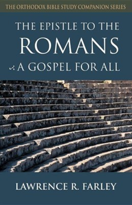 The Epistle to the Romans: A Gospel for All  -     By: Lawrence R. Farley