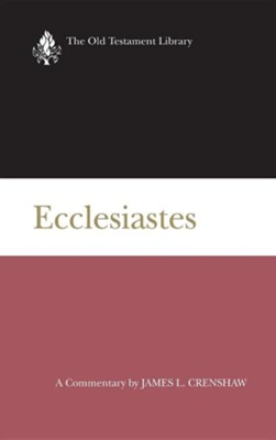 Ecclesiastes: Old Testament Library [OTL] (Hardcover)    -     By: James Crenshaw