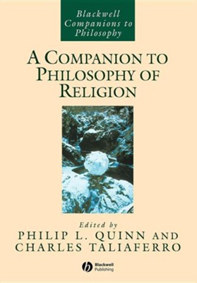 A Companion to Philosophy of Religion   -     Edited By: Philip L. Quinn, Charles Taliaferro     By: Edited by Philip L. Quinn & Charles Taliaferro