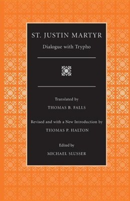 Dialogue with Trypho  -     By: Justin Martyr, Thomas B. Falls, Thomas P. Halton
