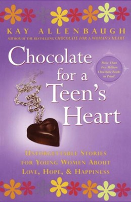 Chocolate for a Teens Heart  -     By: Kay Allenbaugh