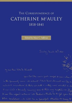 The Correspondence of Catherine McAuley, 1818-1841  -     Edited By: Mary C. Sullivan