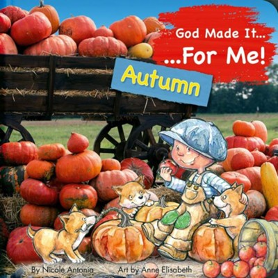 God Made It for Me - Seasons - Autumn: Child's Prayers of Thankfulness for the Things They Love Best about Autumn  -     By: Nicoletta Antonia