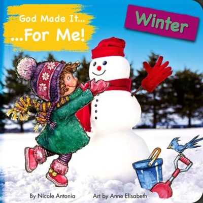 God Made It for Me - Seasons - Winter: Child's Prayers of Thankfulness for the Things They Love Best about Winter  -     By: Nicoletta Antonia