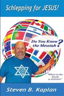 Schlepping for Jesus: Do You Know the Messiah?  -     By: Steven B. Kaplan