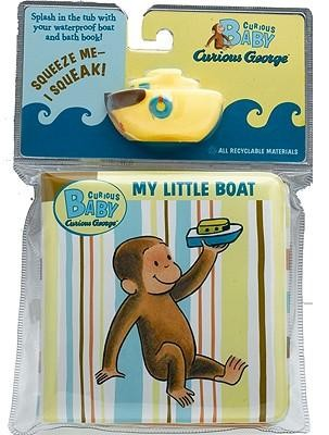 Curious Baby My Little Boat: Curious George Bath Book with Toy [With Boat]  -     By: H.A. Rey