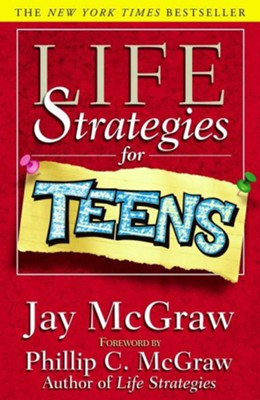 Life Strategies for Teens  -     By: Jay McGraw, Phillip C. McGraw     Illustrated By: Benjamin Vincent