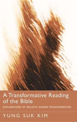 A Transformative Reading of the Bible  -     By: Yung Suk Kim
