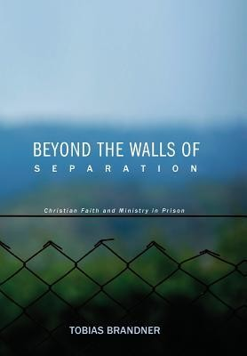 Beyond the Walls of Separation  -     By: Tobias Brandner, Howard W. Stone, Ron Nikkel