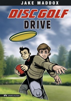 Disc Golf Drive  -     By: Jake Maddox