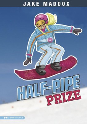 Half-Pipe Prize  -     By: Jake Maddox     Illustrated By: Tuesday Mourning