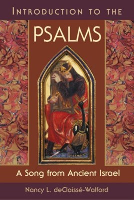 Introduction to the Psalms: A Song from Ancient Israel  -     By: Nancy L. deClaisse-Walford