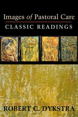 Images of Pastoral Care: Classic Reading  -     Edited By: Robert C. Dykstra     By: Robert C. Dykstra(ED.)