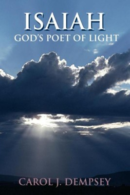 Isaiah: God's Poet of Light  -     By: Carol J. Dempsey