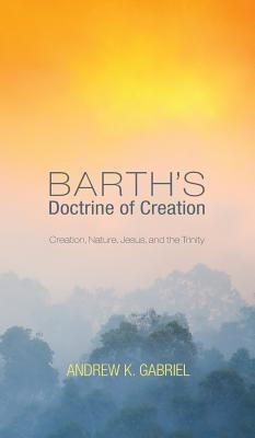 Barth's Doctrine of Creation  -     By: Andrew Gabriel