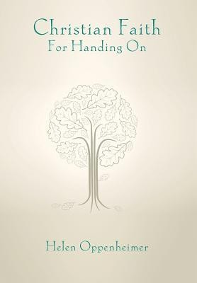 Christian Faith for Handing on  -     By: Helen Oppenheimer