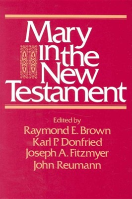 Mary in the New Testament   -     Edited By: Raymond Brown, Karl P. Donfried